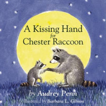A Kissing Hand for Chester Raccoon by Audrey Penn, 9781933718774