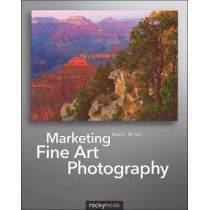 Marketing Fine Art Photography by Alain Briot, 9781933952550