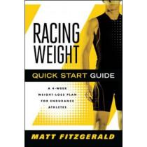 Racing Weight Quick Start Guide: A 4-Week Weight-Loss Plan for Endurance Athletes by Matt Fitzgerald, 9781934030721