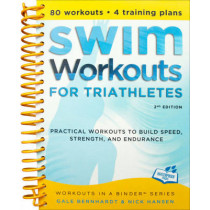 Swim Workouts for Triathletes: Practical Workouts to Build Speed, Strength, and Endurance by Gale Bernhardt, 9781934030752