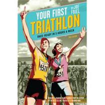 Your First Triathlon, 2nd Ed.: Race-Ready in 5 Hours a Week by Joe Friel, 9781934030868