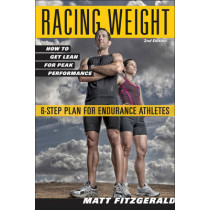 Racing Weight: How to Get Lean for Peak Performance by Matt Fitzgerald, 9781934030998