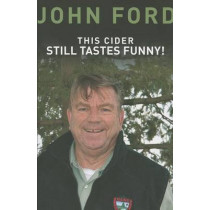 This Cider Still Tastes Funny!: Further Adventures of a Game Warden in Maine by John Ford, 9781934031469