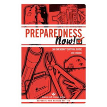 Preparedness Now!: An Emergency Survival Guide (Expanded and Revised) by Aton Edwards, 9781934170090