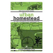 The Urban Homestead: Self-Sufficient Living in the City, 9781934170106