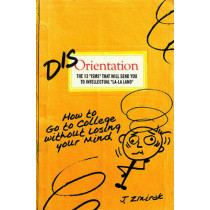 "Disorientation: The 13 ""ISMS"" That Will Send You to Intellectual ""La-La Land"": How to Go to College Without Losing Your Mind by Dr John Zmirak, 9781934217948"