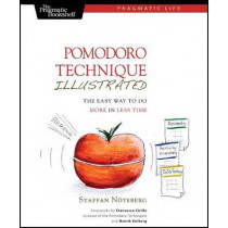 Pomodoro Technique Illustrated: Can You Focus - Really Focus - for 25 Minutes? by Staffan Noteberg, 9781934356500
