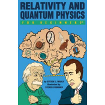 Relativity and Quantum  Physics for Beginners by Steven L. Manly, 9781934389423