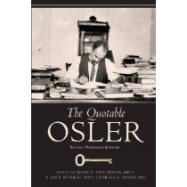 The Quotable Osler by Sir William Osler, 9781934465004