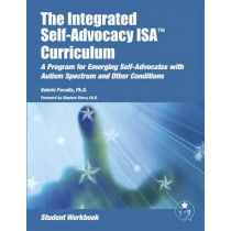 The Integrated Self-Advocacy ISA Curriculum: Student Workbook: A Program for Teachers, Therapists, and Students by Valerie Paradiz, 9781934575574