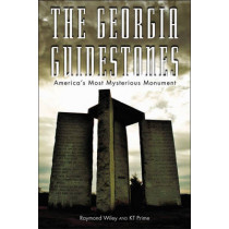 Georgia Guidestones: America'S Most Mysterious Monument by Raymond Wiley, 9781934708682