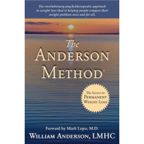 The Anderson Method: The Secret to Permanent Weight Loss by William Anderson, 9781935097280