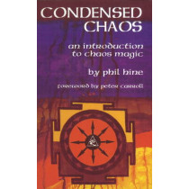 Condensed Chaos: An Introduction to Chaos Magic by Phil Hine, 9781935150664