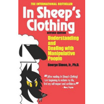 In Sheep's Clothing: Understanding and Dealing with Manipulative People by George K Simon, 9781935166306
