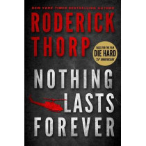 Nothing Lasts Forever by Roderick Thorp, 9781935169185