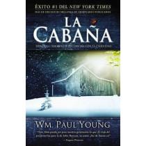 La Cabana: Donde la Tragedia Se Encuentra Con la Eternidad by William Paul Young, 9781935170006