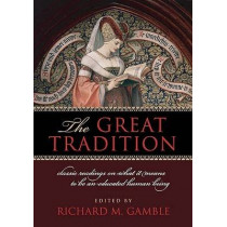 The Great Tradition: Classic Readings on What it Means to be an Educated Human Being, 9781935191568