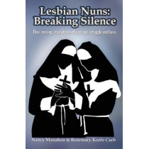 Lesbian Nuns: Breaking Silence by Nancy Manahan, 9781935226635