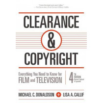 Clearance & Copyright: Everything You Need to Know for Film and Television by Michael C. Donaldson, 9781935247128