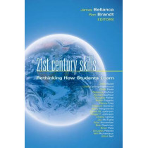 21st Century Skills: Rethinking How Students Learn by Dr James A Bellanca, 9781935249900