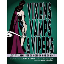 Vixens, Vamps & Vipers: Lost Villainesses of Golden Age Comics by Mike Madrid, 9781935259275