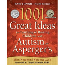 1001 Great Ideas for Teaching and Raising Children with Autism or Asperger's by Ellen Notbohm, 9781935274063