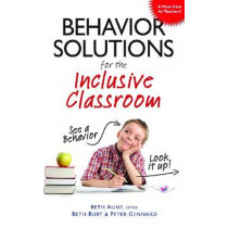 Behavior Solutions For the Inclusive Classroom: See a Behavior? Look it Up! by Beth Aune, 9781935274087