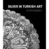 Silver in Turkish Art by Mehmet Zeki Kusoglu, 9781935295686