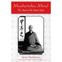 Mushotoku Mind: The Heart of the Heart Sutra by Taisen Deshimaru, 9781935387275