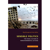 Sensible Politics: The Visual Culture of Nongovernmental Activism by Meg McLagan, 9781935408246