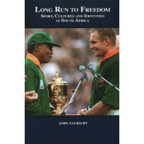 Long Run to Freedom: Sport, Cultures & Identities in South Africa by John Nauright, 9781935412045