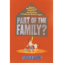 Part Of The Family?: Nannies, Housekeepers, Caregivers and the Battle for Domestic Worker's Rights by Sheila Bapat, 9781935439851