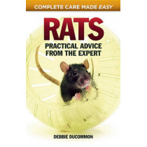 Rats: Practical, Accurate Advice from the Expert by Debbie Ducommum, 9781935484646