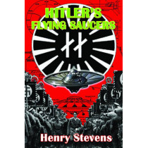 Hitler'S Flying Saucers: A Guide to German Flying Discs of the Second World War by Henry Stevens, 9781935487913