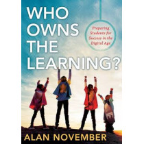 Who Owns the Learning? by Alan November, 9781935542575