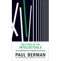 The Flight Of The Intellectuals by Paul Berman, 9781935554448