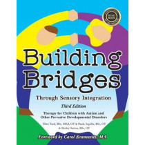Building Bridges Through Sensory Integration: Therapy for Children with Autism and Other Pervasive Developmental Disorders by Paula Aquilla, 9781935567455