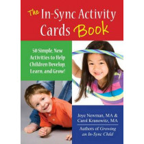 The In-Sync Activity Cards Book: 50 Simple New Activities to Help Children Develop, Learn, and Grow! by Carol Kranowitz, 9781935567547