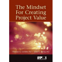 The mindset for creating project value by Project Management Institute, 9781935589198