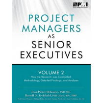 Project managers as senior executives: Vol. 2: How the research was conducted by Project Management Institute, 9781935589266