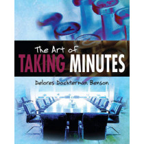 The Art of Taking Minutes by Delores Dochterman Benson, 9781935597636