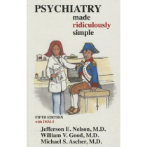 Psychiatry Made Ridiculously Simple by William V Good, 9781935660132