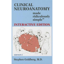 Clinical Neuroanatomy Made Ridiculously Simple (Interactive Ed.) by Stephen Goldberg, 9781935660194