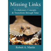 Missing Links: Evolutionary Concepts & Transitions Through Time by Robert A. Martin, 9781935778288