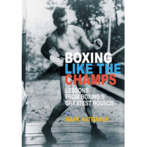 Boxing Like the Champs by Mark Hatmaker, 9781935937760