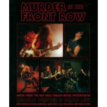 Murder In The Front Row: Bay Area Bangers and the Birth of Thrash Metal by Brian Lew, 9781935950035