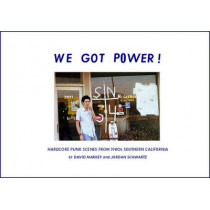 We Got Power!: Hardcore Punk Scenes from 1980s Southern California by David Markey, 9781935950073