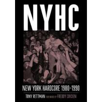 Nyhc: New York Hardcore 1980-1990 by Tony Rettman, 9781935950127