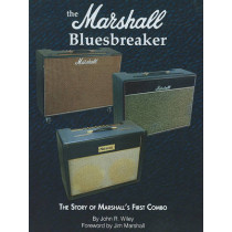 The Marshall Bluesbreaker: The Story of Marshall's First Combo by John R Wiley, 9781936120024