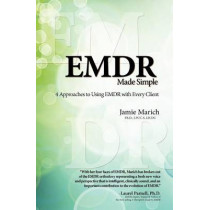 EMDR Made Simple: 4 Approaches to Using EMDR with Every Client by Dr Jamie Marich, 9781936128068